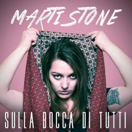 """Marti Stone è """"SULLA BOCCA DI TUTTI"""""""