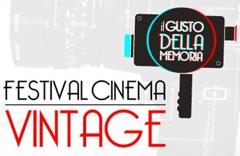 """Bando per il FESTIVAL CINEMA VINTAGE """"Il Gusto della Memoria"""""""