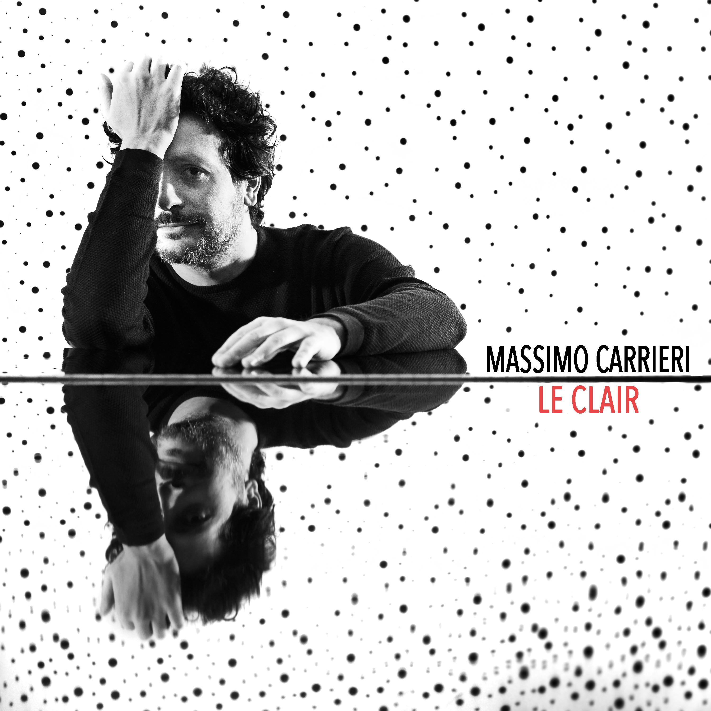 "Massimo Carrieri: oggi esce ""Le Clair"", nuovo singolo e video"