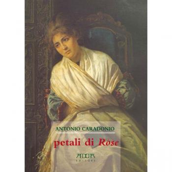 Presentazione del romanzo di Antonio Caradonio Petali di rose