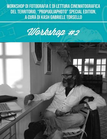 """Castfilmfest - Workshop di fotografia """"ProPugliaPhoto Special Edition"""" con Kash Gabriele Torsello"""