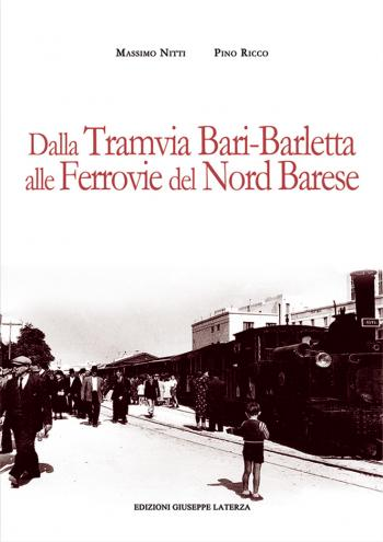 Presentazione del libro Dalla tramvia Bari-Barletta alle Ferrovie del Nord Barese