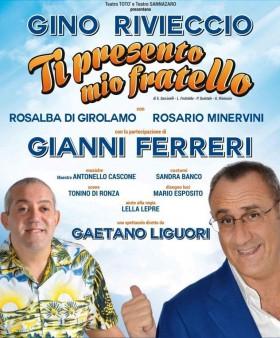 """Gino Rivieccio e Gianni Ferreri """"TI PRESENTO MIO FRATELLO"""""""