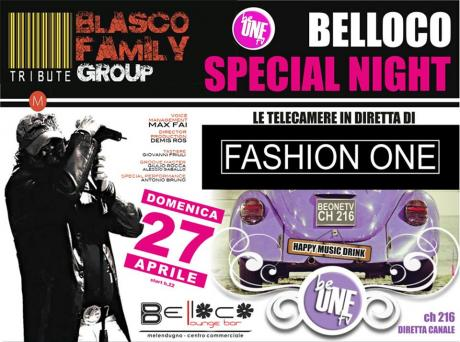 Belloco Special Night con BLASCO FAMILY e le telecamere di FASHION ONE