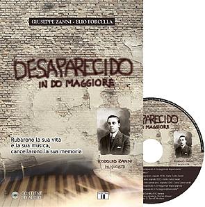 """Presentazione del libro """"Desaparecido in do maggiore"""": Vita e misteri irrisolti di Rodolfo Zanni"""