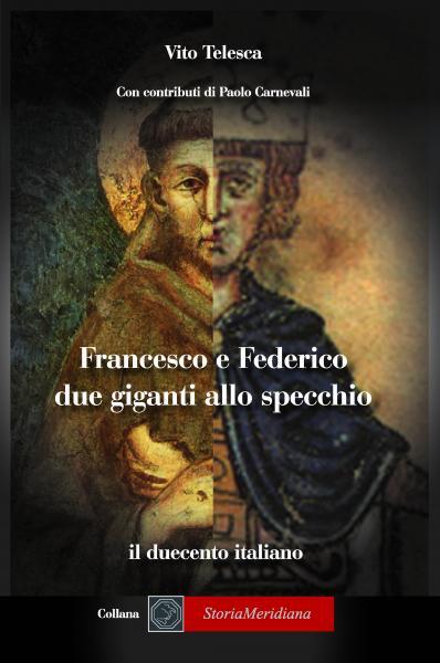 """Presentazione del libro """"Francesco e Federico, due giganti allo specchio"""" di Vito Telesca"""