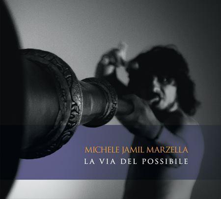"""Uscita Ufficiale del Cd di Michele Jamil Marzella """"La Via del Possibile"""" -Dodicilune-"""