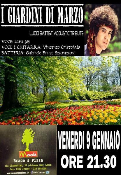 I giardini di marzo tributo lucio battisti live mooh lecce lecce il tacco di bacco - I giardini di bacco ...