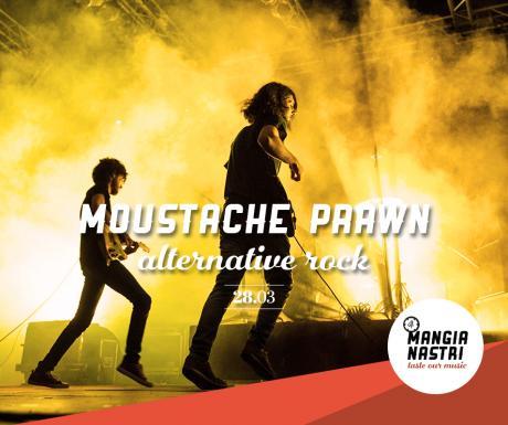 Il Mangianastri: MOUSTACHE PRAWN live