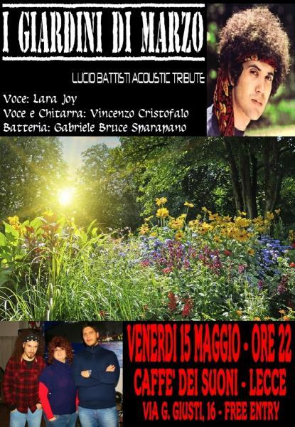 I giardini di marzo tributo lucio battisti live lecce il tacco di bacco - I giardini di bacco ...