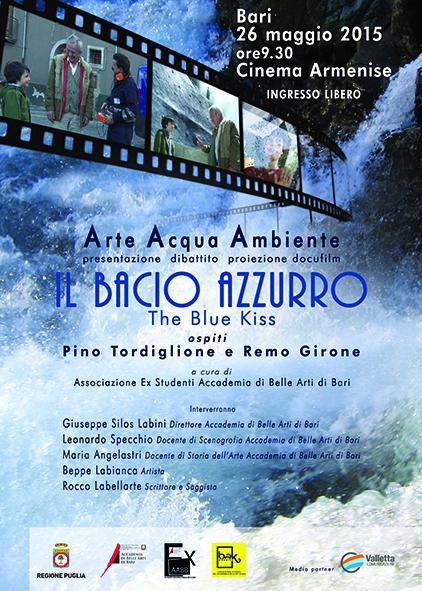 Arte Acqua Ambiente IL BACIO AZZURRO con PinoTordiglione  e Remo Girone