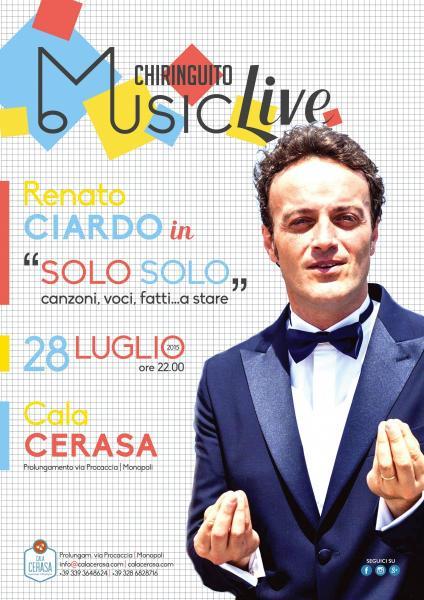 """Martedì 28 Luglio Chiringuito music live pres: Renato Ciardo in """"Solo Solo"""""""