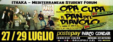 IL 27 E 29 LUGLIO ITHAKA - MEDITERRANEAN STUDENT FORUM  Il 27 luglio Balkan Fest con gli Opa Cupa e il 29 l'alt folk rock dei Pan Del Diavolo