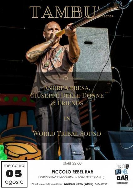 "ANDREA PRESA, GIUSEPPE DELLE DONNE & FRIENDS in ""World Tribal Sound"""