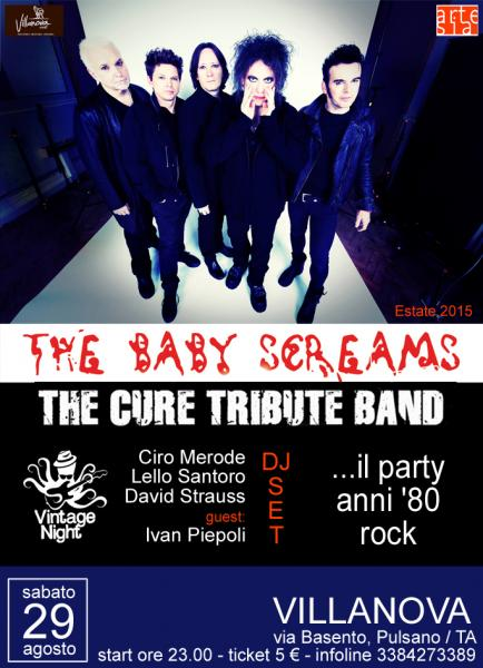 The Cure con The Baby Screams in concerto + Party '80 / Rock con Ciro Merode, Ivan Piepoli, Lello Santoro e David Strauss dj set