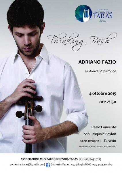 Thinking Bach: viaggio nella storia del violoncello virtuoso: dove ogni ritorno è una partenza - Adriano Fazio in concerto