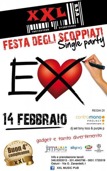 """San Valentino Single Party Xxl """"la Festa Degli S Coppiati"""" Contromano Project... BUON 4° COMPLEANNO XXL"""