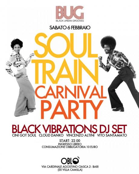 Bug Presenta: Soul Train Carnival Party con Blackvibrations dj Set at Oblò --> Villa Camilla. 6/2/2016