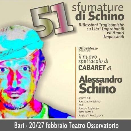 51 Sfumature di Schino (Riflessioni Tragicomiche su Libri Improbabili ed Amori Impossibili) il Nuovo Spettacolo di Cabaret di Alessandro Schino