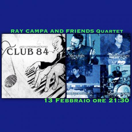 Ray Campa & Friends Quartet al Club 84 di Maglie