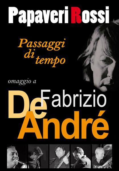 Passaggi di tempo: omaggio a Fabrizio De Andrè - PAPAVERI ROSSI
