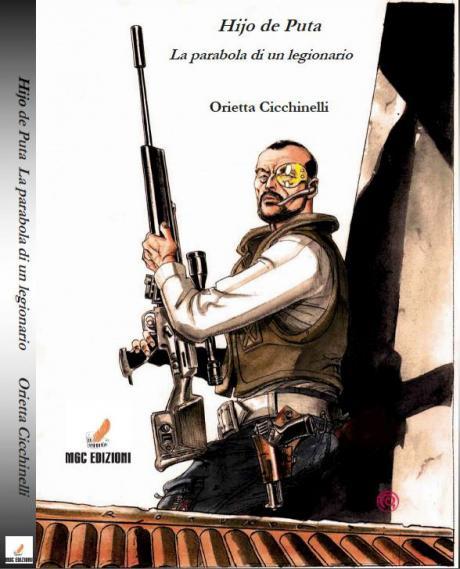 """Presentazione del romanzo """"Hijo de Puta – La parabola di un legionario"""", di Orietta Cicchinelli, con letture dell'attore Antonio Giuliani"""