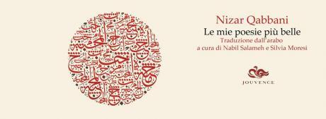 """Presentazione dell'antologia """"Le mie poesie più belle"""" di Nizar Qabbani"""