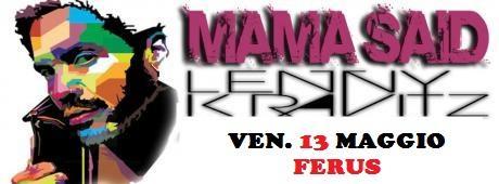 "Lenny Kravitz Tribute Live Concert con i "" MAMA SAID """