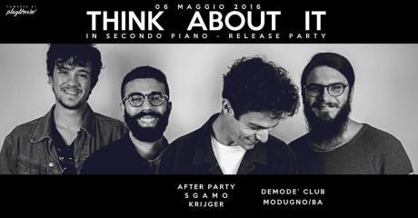 """Venerdì 6 maggio al Demodè Club i Think About It: """"In second piano"""" Release Party"""