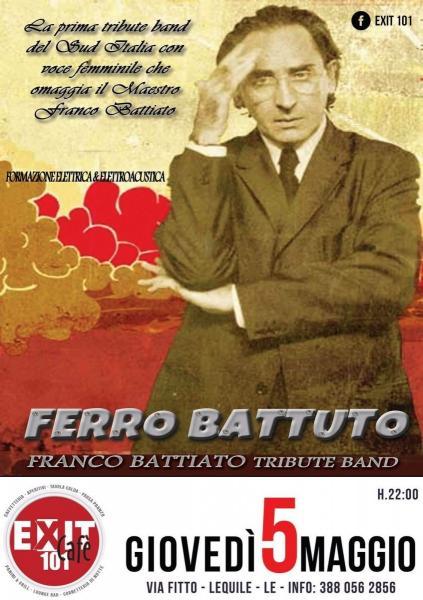 Concerto dei Ferro Battuto – Franco Battiato Tribute Band – giovedì 5 maggio all'Exit 101 Cafè di Lequile (Le)