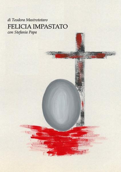 FELICIA IMPASTATO (prima assoluta)