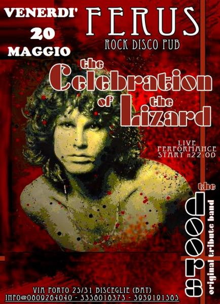 the celebration of the lizard His nickname was the lizard king, taken from a lyric in the musical and poetry  piece celebration of the lizard this was the inspiration for the.