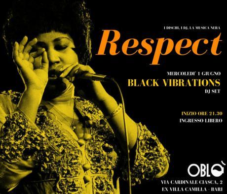 Respect // Black Vibrations dj Set all'Oblo' Bari