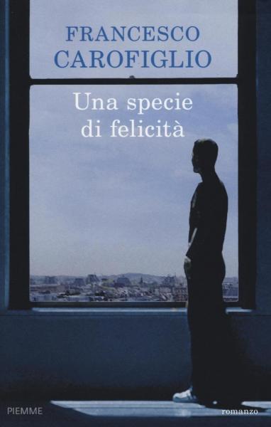 Una specie di felicità - incontro con l'autore Francesco Carofiglio
