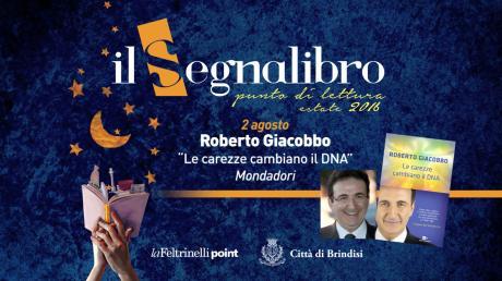 "Roberto Giacobbo presenta ""Le carezze cambiano il DNA"" ed. Mondadori"