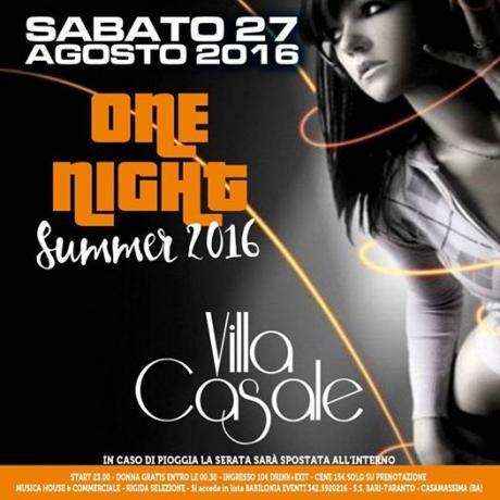 Sabato 27 Agosto One Night Summer - Villa Casale ingresso Donna Gratuito entro le 00,30 in Lista Babilonia Eventi