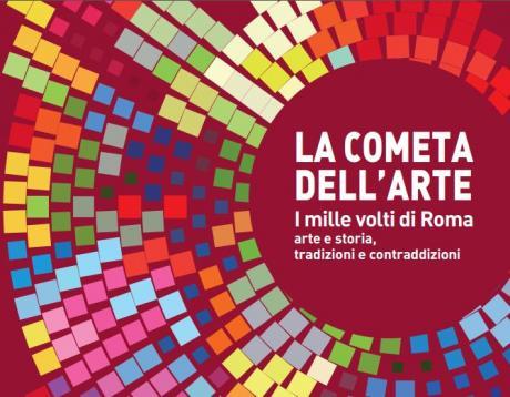"""La Cometa Dell'arte """"I Mille Volti di Roma - Arte e Storia, Tradizioni e Contraddizioni"""""""