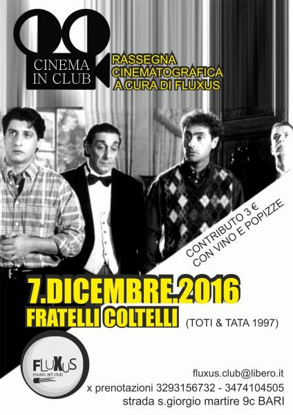 "7 dic. Cinema IN Club / Toti & Tata in ""Fratelli Coltelli"""