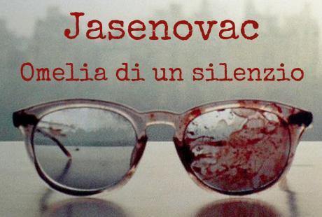 """JASENOVAC Omelia di un silenzio - Rassegna """"Tabù"""""""