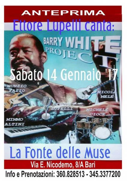 """Grande Evento         """"BARRY WHITE Project"""" alla FONTE DELLE MUSE Sabato 14 Gennaio '17."""