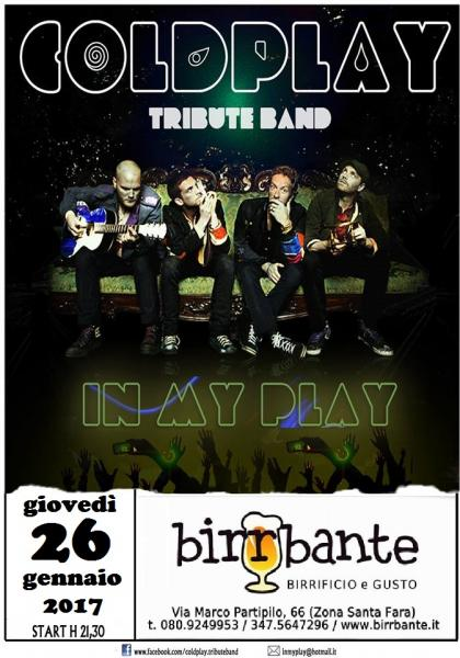 """IN MY PLAY - COLDPLAY Tribute Band"" -  giovedì 26 gennaio 2017"