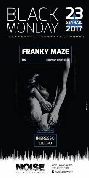 NOISE/BlackMonday: Franky Maze live show