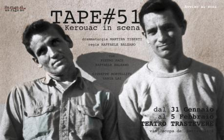 TAPE#51, Kerouac in scena