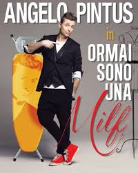Angelo Pintus - Ormai sono una milf