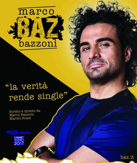 """Risollevante Cabaret Teatro 2017 - Marco Bazzoni (Baz) """"La verità rende single"""""""