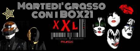 Martedì Grasso con i BOX 21 live at XXL Music Pub // 28 Febbraio