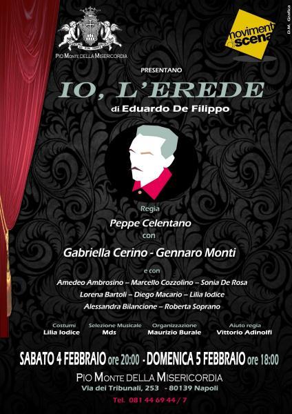 """Al Pio Monte della Misericordia lo spettacolo """"IO L'EREDE"""" di E. De Filippo regia Peppe Celentano"""