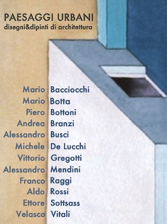 PAESAGGI URBANI disegni&dipinti di architettura