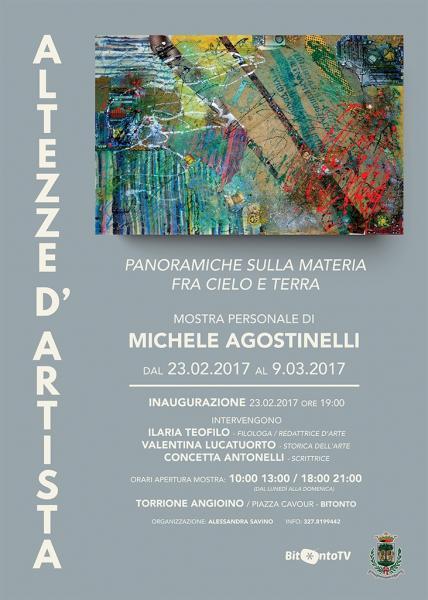 ALTEZZE D'ARTISTA. PANORAMICHE SULLA MATERIA FRA CIELO E TERRA - Mostra personale di Michele Agostinelli