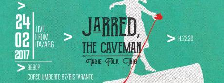 Jarred the Cavemen (ita/arg) live at bebopMo